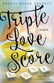 Triple Love Score by Brandi Megan Granett