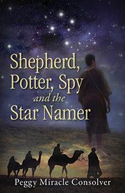 Shepherd, Potter, Spy and the Star Namer by Peggy Miracle Consolver