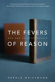 THE FEVERS OF REASON by Gerald Weissmann