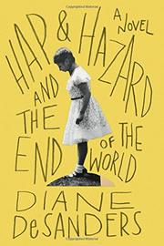 HAP AND HAZARD AND THE END OF THE WORLD by Diane DeSanders
