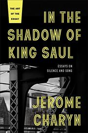 IN THE SHADOW OF KING SAUL by Jerome Charyn