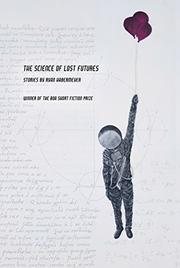 THE SCIENCE OF LOST FUTURES  by Ryan Habermeyer
