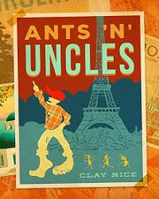ANTS 'N' UNCLES by Clay Rice