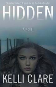 HIDDEN by Kelli  Clare