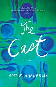 THE CAST by Amy  Blumenfeld