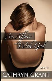 AN AFFAIR WITH GOD (A Suburban Noir Novel) by Cathryn Grant