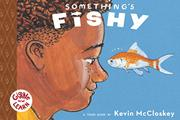 SOMETHING'S FISHY by Kevin McCloskey