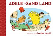 ADELE IN SAND LAND by Claude Ponti