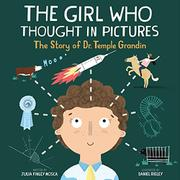 THE GIRL WHO THOUGHT IN PICTURES by Julia Finley Mosca