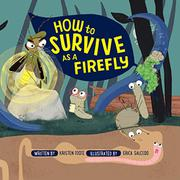 HOW TO SURVIVE AS A FIREFLY by Kristen Foote