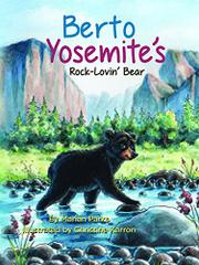 BERTO YOSEMITE'S ROCK-LOVIN' BEAR by Marian Parks