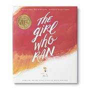 THE GIRL WHO RAN by Kristina Yee