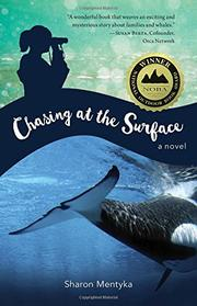 CHASING AT THE SURFACE by Sharon Mentyka