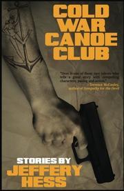 COLD WAR CANOE CLUB by Jeffery Hess