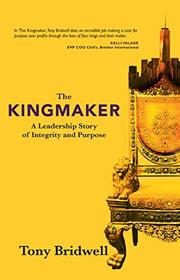 The Kingmaker by Tony Bridwell