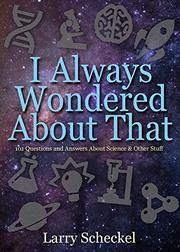 I ALWAYS WONDERED ABOUT THAT by Larry Scheckel