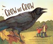 CROW NOT CROW by Jane Yolen