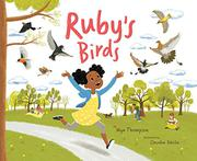 RUBY'S BIRDS by Mya Thompson