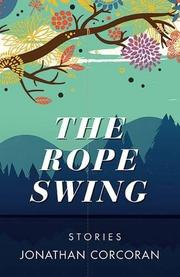 THE ROPE SWING by Jonathan Corcoran