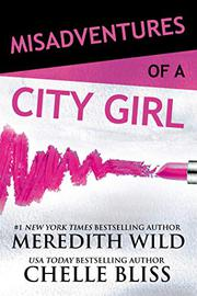 MISADVENTURES OF A CITY GIRL by Meredith Wild