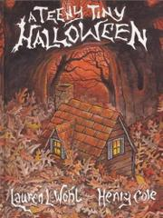 A TEENY TINY HALLOWEEN by Lauren L. Wohl