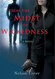 FROM THE MIDST OF WICKEDNESS by Nelson Cover