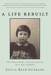 A LIFE REBUILT by Sylvia Ruth  Gutmann