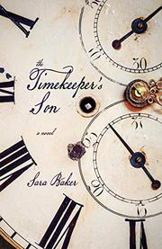 THE TIMEKEEPER'S SON by Sara Baker