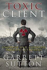 Toxic Client by Garrett Sutton
