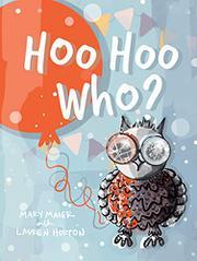HOO HOO WHO? by Mary   Maier