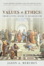VALUES & ETHICS by Jason A. Merchey