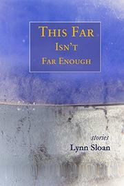 THIS FAR ISN'T FAR ENOUGH by Lynn Sloan