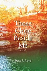THOSE CLOSE BESIDE ME by Bruce Parkinson  Spang