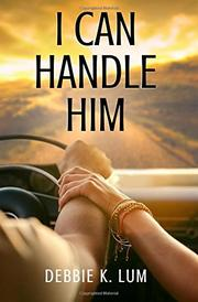 I CAN HANDLE HIM by Debbie K. Lum