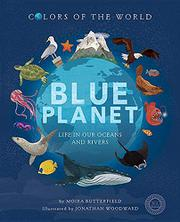 BLUE PLANET by Moira Butterfield