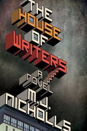 THE HOUSE OF WRITERS by M.J. Nicholls