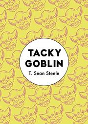 TACKY GOBLIN by T. Sean Steele