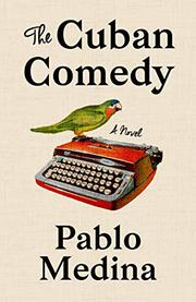 THE CUBAN COMEDY by Pablo Medina