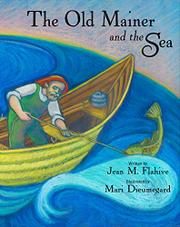 THE OLD MAINER AND THE SEA by Jean Flahive