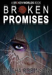 BROKEN PROMISES by Anitha Robinson