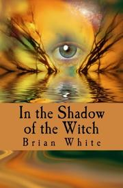 In the Shadow of the Witch by Brian White