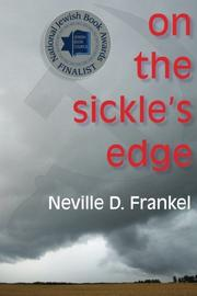 ON THE SICKLE'S EDGE by Neville D. Frankel