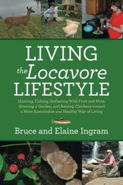 Living the Locavore Lifestyle by Bruce Ingram