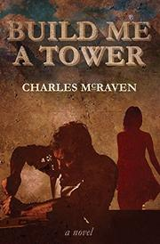 Build Me a Tower by Charles McRaven