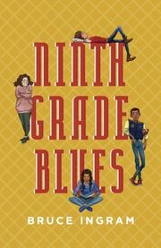 NINTH GRADE BLUES by Bruce Ingram