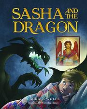 SASHA AND THE DRAGON by Laura E.   Wolfe