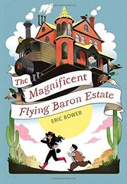 THE MAGNIFICENT FLYING BARON ESTATE by Eric Bower