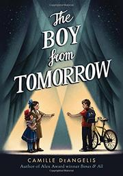 THE BOY FROM TOMORROW by Camille DeAngelis