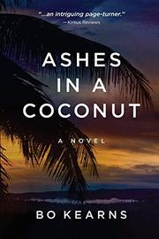 ASHES IN A COCONUT by Bo  Kearns