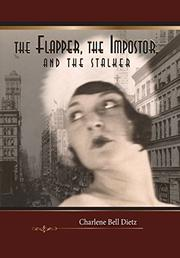 THE FLAPPER, THE IMPOSTOR, AND THE STALKER by Charlene Bell Dietz